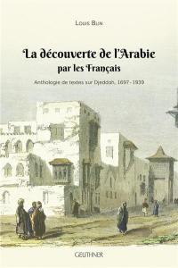 La découverte de l'Arabie par les Français