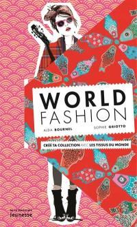 World fashion : crée ta collection avec les tissus du monde