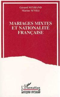 Mariages mixtes et nationalité française : les Français par mariage et leur conjoints