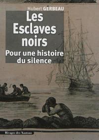 Les esclaves noirs