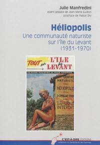 Héliopolis : une communauté naturiste sur l'île du Levant (1931-1970)