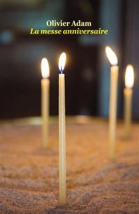 La messe anniversaire