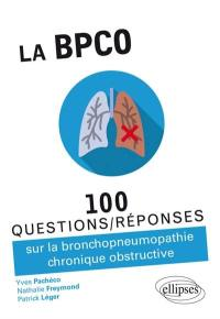 La BPCO : 100 questions-réponses sur la bronchopneumopathie chronique obstructive