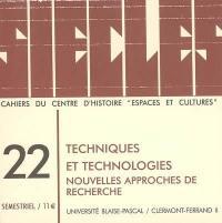 Siècles : cahiers du Centre d'histoire Espaces et cultures. n° 22, Techniques et technologies