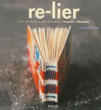 Re-lier : créer ses carnets à partir de matériaux recyclés et détournés