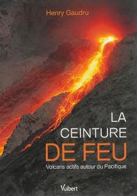 La ceinture de feu : volcans actifs autour du Pacifique