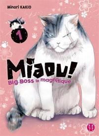 Miaou ! : Big-Boss le magnifique. Volume 1