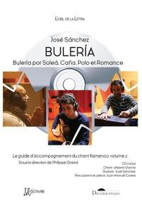 Le guide d'accompagnement du chant flamenco. Volume 2, Buleria : buleria por solea, cana, polo et romance