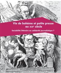 Vie de bohème et petite presse du XIXe siècle