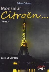 Monsieur Citroën. Volume 7, La Tour Citroën