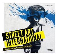 Street art international : les plus belles fresques du monde