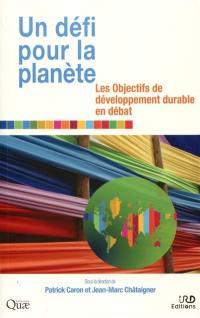 Un défi pour la planète : les objectifs de développement durable en débat