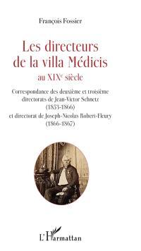 Les directeurs de la villa Médicis au XIXe siècle, Correspondance des deuxième et troisième directorats de Jean-Victor Schnetz (1853-1866) et directorat de Joseph-Nicolas Robert-Fleury (1866-1867)