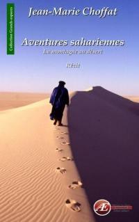 Aventures sahariennes : la montagne du désert : récit