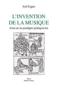 L'invention de la musique