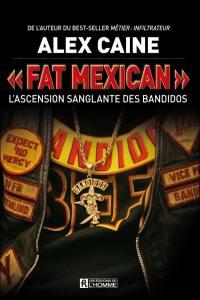 Fat Mexican  : l' ascension sanglante des Bandidos