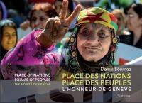 Place des Nations, place des peuples : l'honneur de Genève = Place of Nations, square of peoples : the honor of Geneva