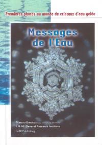 Messages de l'eau : premières photos au monde de cristaux d'eau gelée