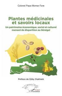 Plantes médicinales et savoirs locaux : un patrimoine économique, social et culturel menacé de disparition au Sénégal