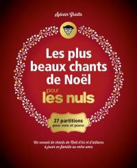 Les plus beaux chants de Noël pour les nuls : 27 partitions pour voix et piano : un recueil de chants de Noël d'ici et d'ailleurs à jouer en famille ou entre amis