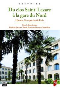 Du clos Saint-Lazare à la gare du Nord