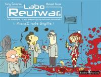 Labo Reutwar. Volume 1, Prenez notre Brigitte !