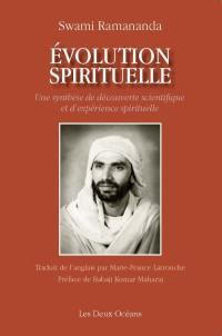 Evolution spirituelle : une synthèse de découverte scientifique et d'expérience spirituelle