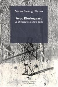 Avec Kierkegaard : la philosophie dans le texte