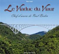Le viaduc du Viaur : chef-d'oeuvre de Paul Bodin