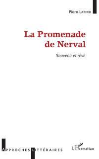 La promenade de Nerval : souvenir et rêve