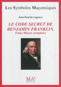 Le code secret de Benjamin Franklin, franc-maçon exemplaire