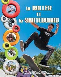 Le roller et le skateboard