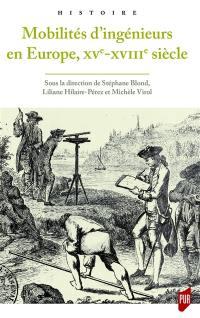 Mobilités d'ingénieurs en Europe, XVe-XVIIIe siècle : mélanges en l'honneur d'Hélène Vérin