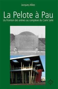La pelote à Pau : du fronton des arènes au complexe du Cami-Salié