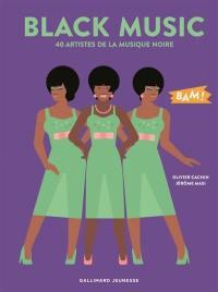Black music : 40 artistes de la musique noire