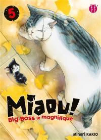 Miaou ! : Big-Boss le magnifique. Volume 5