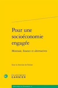 Pour une socioéconomie engagée
