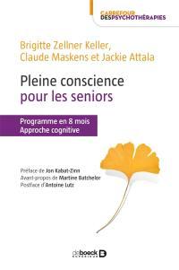 Pleine conscience pour les seniors : programme en 8 mois : approche cognitive