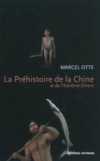 La préhistoire de la Chine et de l'Extrême-Orient : nouveaux regards