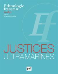 Ethnologie française. n° 1 (2018), Justices ultramarines