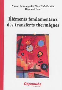 Eléments fondamentaux des transferts thermiques