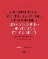 Architecture. Volume 7, Les catégories de Vitruve et d'Alberti