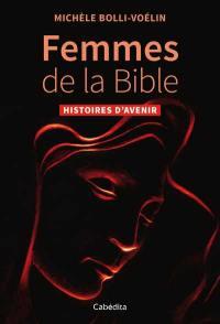 Femmes de la Bible : histoires d'avenir