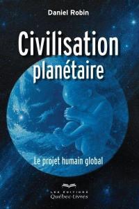 Civilisation planétaire  : le projet humain global