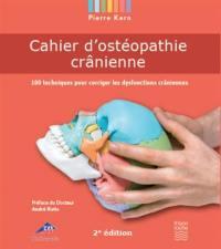 Cahier d'ostéopathie crânienne : 100 techniques pour corriger les dysfonctions crâniennes
