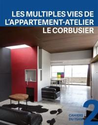 Les multiples vies de l'appartement-atelier Le Corbusier : histoire matérielle et sauvegarde d'un palimpseste, 1931-2014