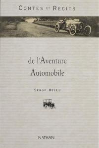 Contes et récits de l'aventure automobile