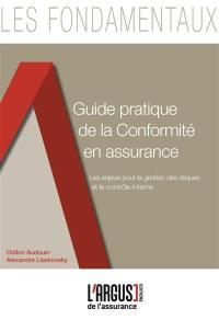 Guide pratique de la conformité en assurance : les enjeux pour la gestion des risques et le contrôle interne