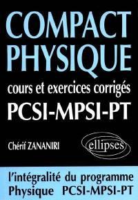 Compact physique PCSI MPSI PT : cours et exercices corrigés