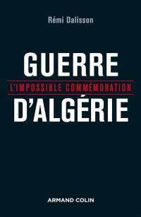 Guerre d'Algérie : l'impossible commémoration